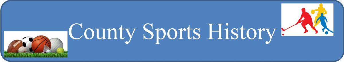 County Sports History